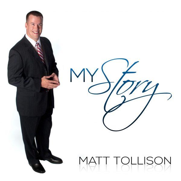 My Story - Matt Tollison